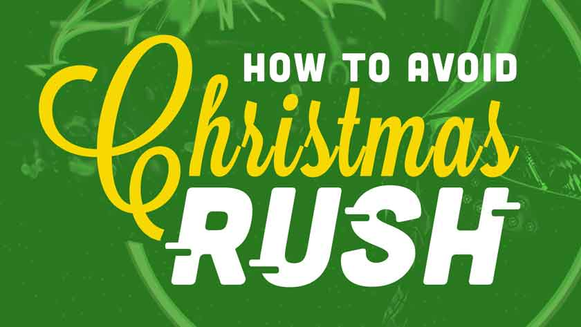 How to Avoid Christmas Rush