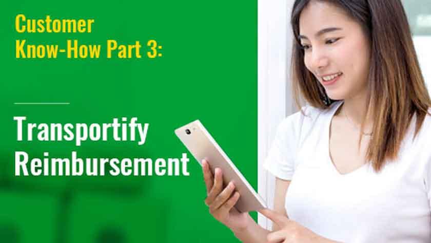 Customer Know-How Part 3 Transportify Reimbursements Main
