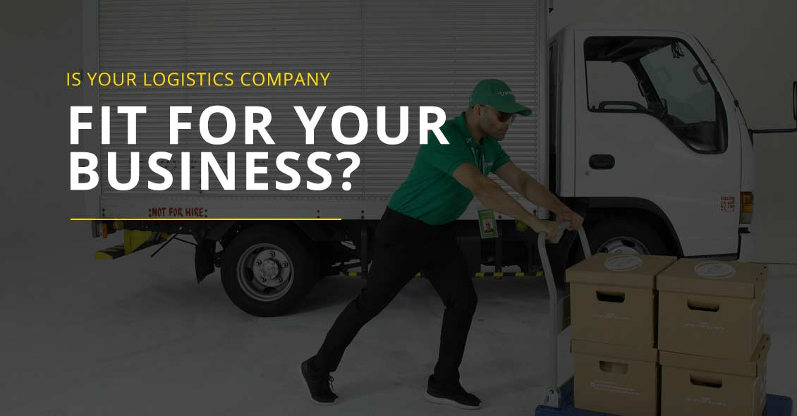 Is Your Logistics Company Fit For Your Business